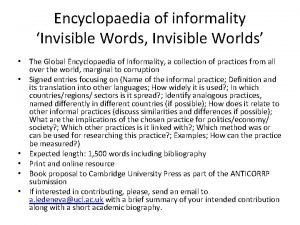 Encyclopaedia of informality Invisible Words Invisible Worlds The