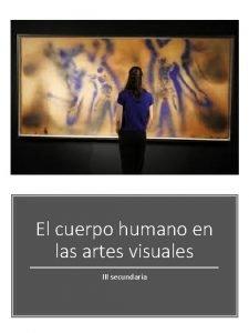 El cuerpo humano en las artes visuales III