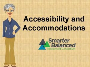 Accessibility and Accommodations Introduction Accessibility and Accommodations Positive