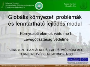 Globlis krnyezeti problmk s fenntarthat fejlds modul Krnyezeti
