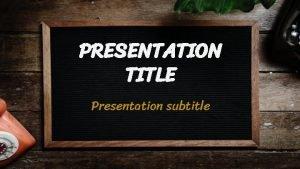 PRESENTATION TITLE Presentation subtitle PRESENTATION TITLE SECTION TITLE