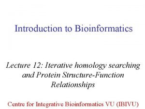 Introduction to Bioinformatics Lecture 12 Iterative homology searching