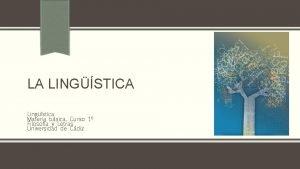 LA LINGSTICA Lingstica Materia bsica Curso 1 Filosofa