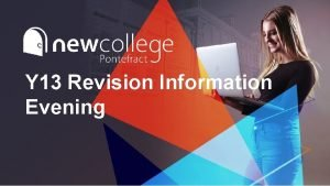 Y 13 Revision Information Evening Student Revision Strategies