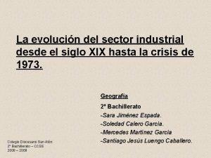 La evolucin del sector industrial desde el siglo