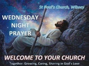 St Pauls Church Wibsey WEDNESDAY NIGHT PRAYER WELCOME