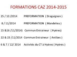 FORMATIONS CAZ 2014 2015 25 10 2014 PREFORMATION