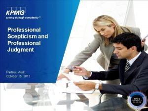 Professional Scepticism and Professional Judgment Partner Audit October