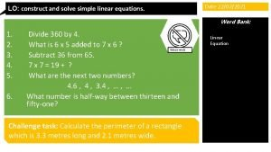 LO construct and solve simple linear equations Date