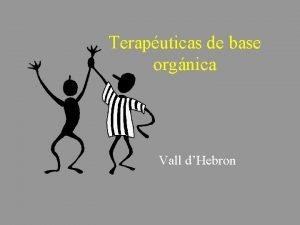 Teraputicas de base orgnica Vall dHebron Psicofarmacologa Los