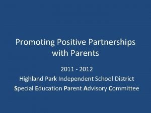 Promoting Positive Partnerships with Parents 2011 2012 Highland