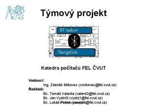 Tmov projekt BT indoor Navigation Katedra pota FEL