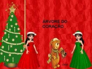RVORE DO CORAO Clicar Quisera Senhor neste Natal