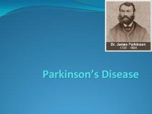 Parkinsons Disease Parkinsons disease PD is a progressive