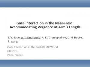 Gaze Interaction in the NearField Accommodating Vergence at