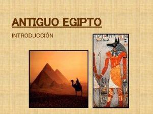 ANTIGUO EGIPTO INTRODUCCIN CIVILIZACIN EGIPCIA En el ao