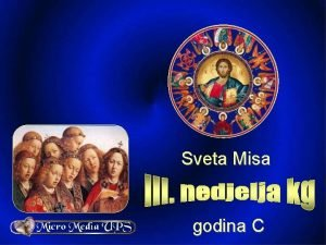 Sveta Misa godina C 3 nedjelja kroz godinu