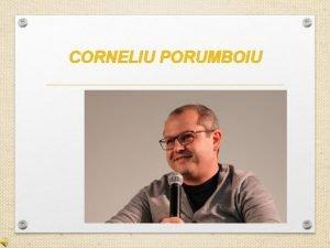 CORNELIU PORUMBOIU KMDR Corneliu Porumbo Iu nl bir