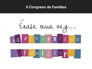 II CONGRESO DE FAMILIAS UNAF rase una vez