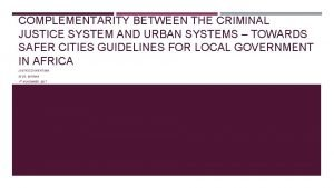 COMPLEMENTARITY BETWEEN THE CRIMINAL JUSTICE SYSTEM AND URBAN