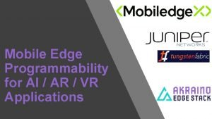 Mobile Edge Programmability for AI AR VR Applications