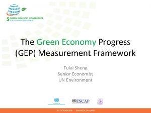 The Green Economy Progress GEP Measurement Framework Fulai