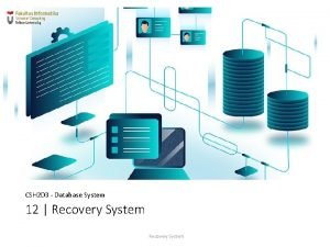 CSH 2 D 3 Database System 12 Recovery