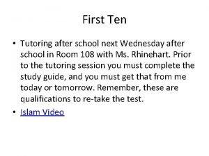 First Ten Tutoring after school next Wednesday after