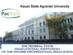 Kazan State Agrarian University The Kazan State Agrarian