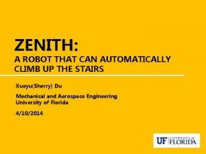 ZENITH A ROBOT THAT CAN AUTOMATICALLY CLIMB UP