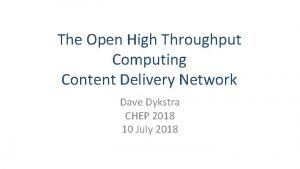 The Open High Throughput Computing Content Delivery Network
