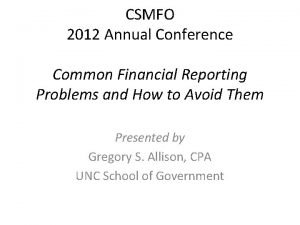 CSMFO 2012 Annual Conference Common Financial Reporting Problems
