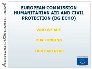 EUROPEAN COMMISSION HUMANITARIAN AID AND CIVIL PROTECTION DG