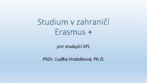 Studium v zahrani Erasmus pro studujc KFL Ph