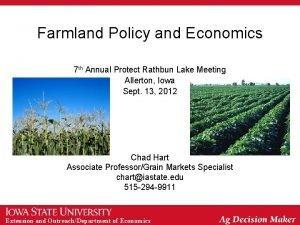 Farmland Policy and Economics 7 th Annual Protect