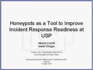 Honeypots as a Tool to Improve Incident Response