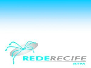 Rede Recife ATM Rede experimental de alta velocidade
