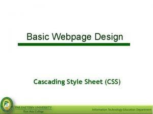 Basic Webpage Design Cascading Style Sheet CSS Objectives