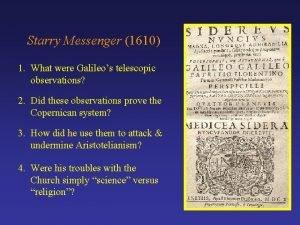 Starry Messenger 1610 1 What were Galileos telescopic