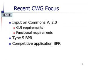 Recent CWG Focus n Input on Commons V