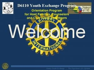 D 6110 Youth Exchange Program Orientation Program for