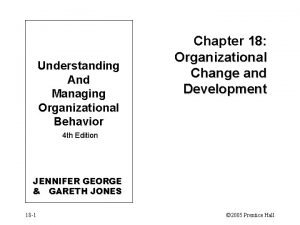 Understanding And Managing Organizational Behavior Chapter 18 Organizational