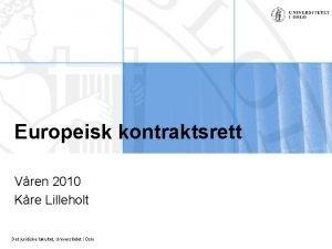 Europeisk kontraktsrett Vren 2010 Kre Lilleholt Det juridiske
