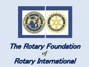 The Rotary Foundation of Rotary International Missione della