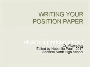 WRITING YOUR POSITION PAPER What is a position