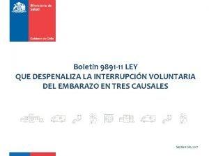 Boletn 9891 11 LEY QUE DESPENALIZA LA INTERRUPCIN