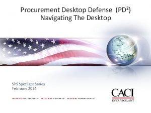 Procurement Desktop Defense PD Navigating The Desktop SPS