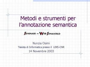 Metodi e strumenti per lannotazione semantica Nunzia Osimi
