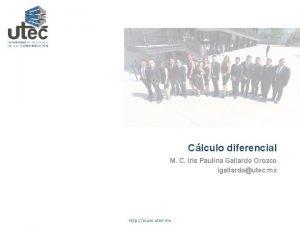 Clculo diferencial M C Iris Paulina Gallardo Orozco