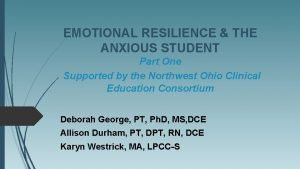 EMOTIONAL RESILIENCE THE ANXIOUS STUDENT Part One Supported